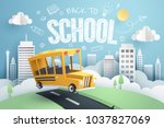 paper art of school bus running ... | Shutterstock .eps vector #1037827069