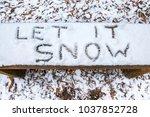 'let it snow' lyric christmas... | Shutterstock . vector #1037852728