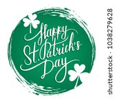 happy saint patrick's day... | Shutterstock .eps vector #1038279628