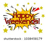 happy weekends  sign with comic ... | Shutterstock .eps vector #1038458179