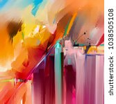 abstract colorful oil painting... | Shutterstock . vector #1038505108