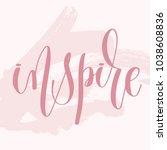 inspire   hand lettering text... | Shutterstock .eps vector #1038608836