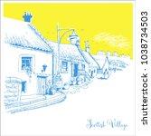 scottish village  hand drawn...   Shutterstock .eps vector #1038734503