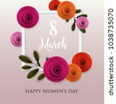 8 march happy women's day... | Shutterstock .eps vector #1038735070