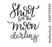shoot to the moon darling. hand ... | Shutterstock .eps vector #1038739930