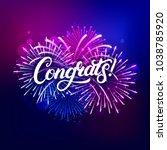 congrats hand written lettering ... | Shutterstock .eps vector #1038785920