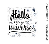 hello my universe. space travel ... | Shutterstock .eps vector #1038803950