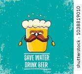 save water drink beer vector... | Shutterstock .eps vector #1038819010