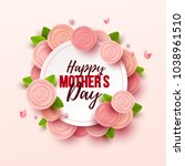 happy mothers day background... | Shutterstock .eps vector #1038961510