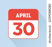 april 30 calendar icon flat.... | Shutterstock .eps vector #1039088080