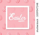 easter eggs are pink. the... | Shutterstock .eps vector #1039547248