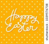 happy easter typography. vector ...   Shutterstock .eps vector #1039576738