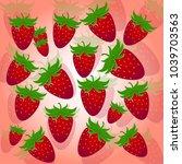 ripe delicious strawberry ... | Shutterstock .eps vector #1039703563
