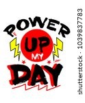 power up my day t shirt print... | Shutterstock .eps vector #1039837783