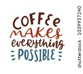coffee lettering quote... | Shutterstock .eps vector #1039957240