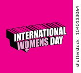 international womens day... | Shutterstock .eps vector #1040133064