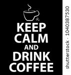keep calm and drink coffee | Shutterstock .eps vector #1040387530