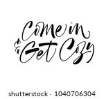 come in and get cozy phrase.... | Shutterstock .eps vector #1040706304