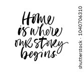 home is where our story begins... | Shutterstock .eps vector #1040706310