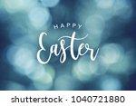 happy easter calligraphy text... | Shutterstock . vector #1040721880
