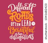 difficult roads often lead to... | Shutterstock .eps vector #1041682423