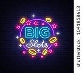 big slots neon sign. design...   Shutterstock .eps vector #1041858613