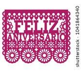 feliz aniversario papel picado... | Shutterstock .eps vector #1041864340