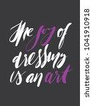 the joy of dressing is an art.... | Shutterstock .eps vector #1041910918