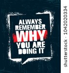 always remember why you are... | Shutterstock .eps vector #1042020334