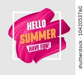 hello summer banner  brush... | Shutterstock .eps vector #1042053760