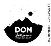 the dom  pennine alps ...   Shutterstock .eps vector #1042242154