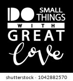 do small things with great love ... | Shutterstock .eps vector #1042882570