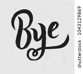 hand sketched bye text on... | Shutterstock .eps vector #1043129869