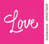 love. valentine day card. hand...   Shutterstock .eps vector #1043273659