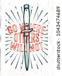 go where others will not....   Shutterstock .eps vector #1043474689