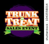 trunk or treat sales event | Shutterstock .eps vector #1043558014
