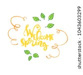 welcome spring. lettering....   Shutterstock .eps vector #1043603299