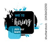 we are hiring  join our team... | Shutterstock .eps vector #1043642050