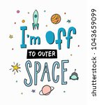 I Am Off To Outer Space Explor...