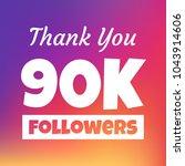 thank you 90000 followers... | Shutterstock .eps vector #1043914606
