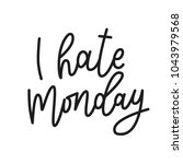i hate monday. hand drawn... | Shutterstock .eps vector #1043979568