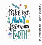 take me away from earth explore ... | Shutterstock .eps vector #1044105550
