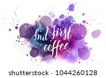 but first coffee hand lettering ... | Shutterstock .eps vector #1044260128