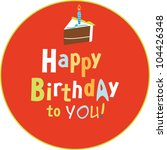 happy birthday card for someone'... | Shutterstock .eps vector #104426348
