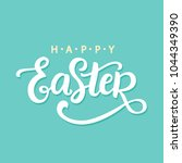happy easter calligrsphy.... | Shutterstock .eps vector #1044349390