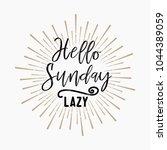 hello sunday lazy.... | Shutterstock .eps vector #1044389059
