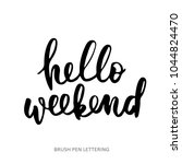 hello weekend  hand drawn... | Shutterstock .eps vector #1044824470