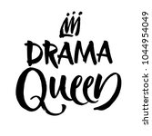 drama queen black and white... | Shutterstock .eps vector #1044954049