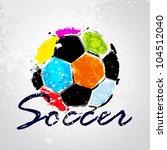 vector grunge color full soccer ... | Shutterstock .eps vector #104512040