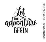 let the adventure begin vector... | Shutterstock .eps vector #1045247818